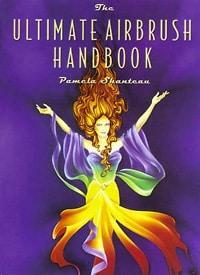 The Ultimate Airbrush Handbook by Pamela Shanteau
