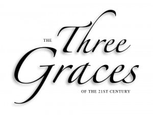 The Three Graces of the 21st Century